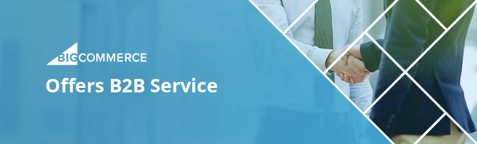 BigCommerce offers B2B services