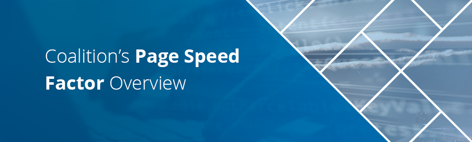 Coalition's Page Speed Factor Overview