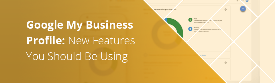Google My Business Profile New Features You Should Be Using