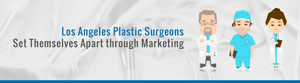 Los-Angeles-Plastic-Surgeons-Set-Themselves-Apart-through-Marketing