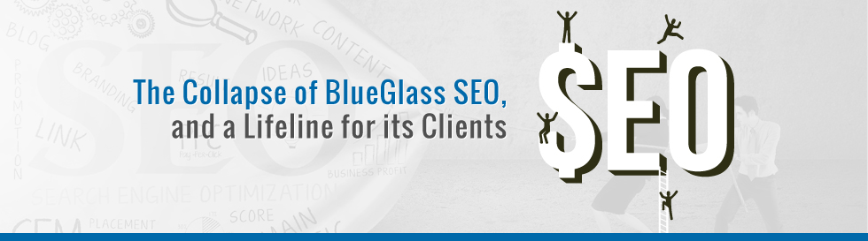 The-Collapse-of-BlueGlass-SEO2C-and-a-Lifeline-for-its-Clients