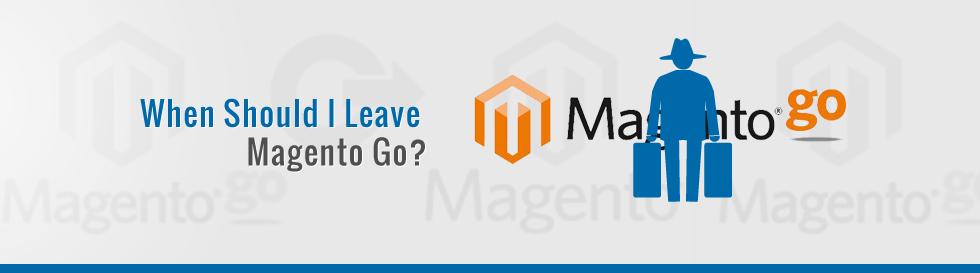 When-Should-I-Leave-Magento-Go-v2