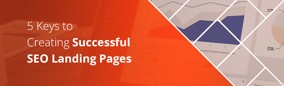 Keys to Creating Successful SEO Landing Pages