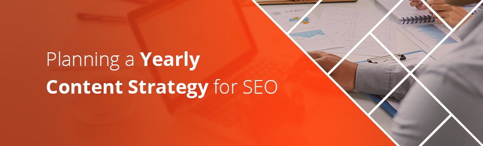 Planning a Yearly SEO Content Strategy