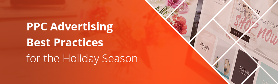 PPC Advertising Best Practices for Holiday Season