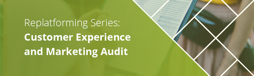 customer UX and marketing audit