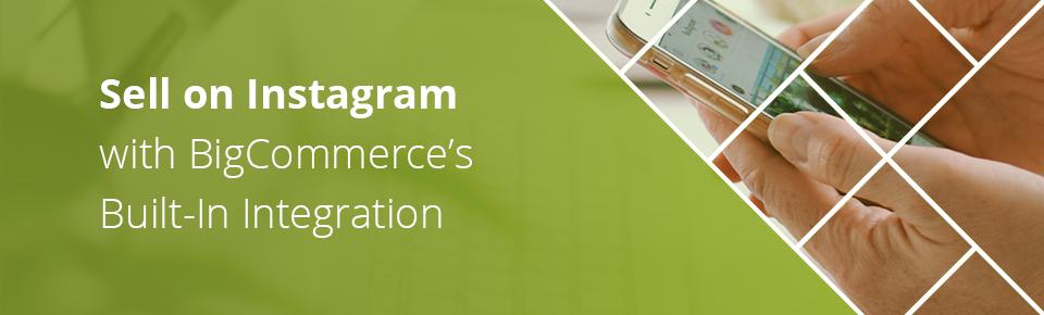 Sell on Instagram - BigCommerce Integration