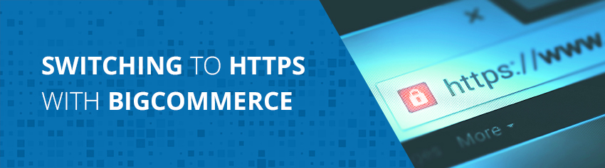 Switching to HTTPS with BigCommerce
